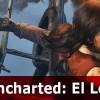 Estreno de Uncharted: El Legado Perdido