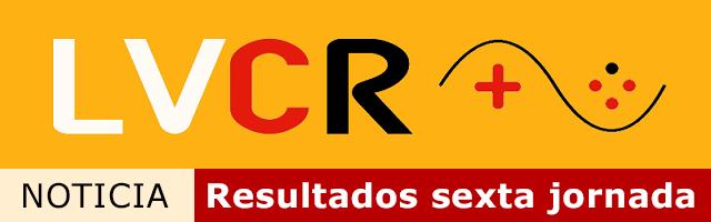 Resultados de la sexta jornada de la segunda LVCR